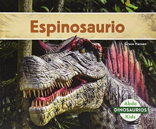 Espinosaurio (Spinosaurus) (Spanish Version) (Dinosaurios / Dinosaurs) por Grace Hansen