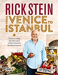 Rick Stein: From Venice to Istanbul: Discovering the Flavours of the Eastern Mediterranean by Rick Stein (2016-05-01)