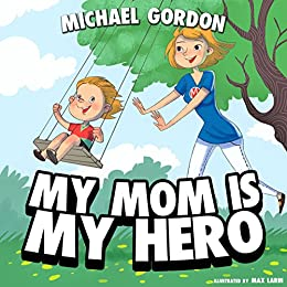 Descargar Libros En Gratis My Mom Is My Hero Cuentos Infantiles Epub