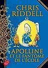 Apolline et le fantôme de l'école, tome 2 par Riddell