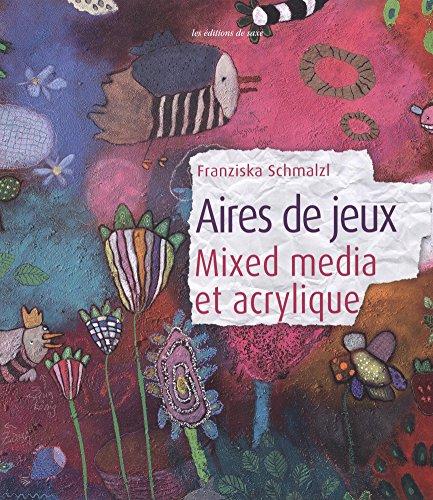 Aires de jeux : Mixed media et acrylique