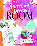 Sweet and Dreamy Room: DIY Projects for a Cozy Bedroom (Room Love)