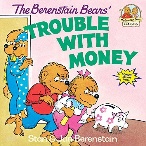 The Berenstain Bears' Trouble with Money (Berenstain Bears First Time Books)