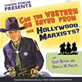Can the Western Be Saved from the Hollywood Marxists?