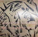Telecharger Livres Avant garde hongroise Paris Budapest 1910 1940 (PDF,EPUB,MOBI) gratuits en Francaise