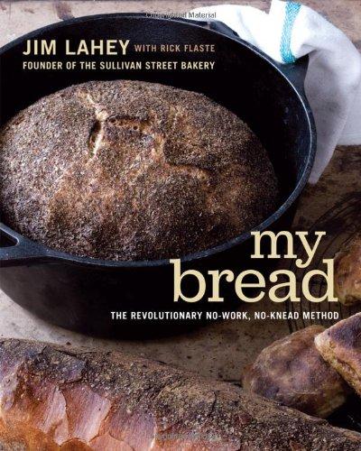 My Bread: The Revolutionary No-Work, No-Knead Method par Jim Lahey