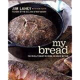 My Bread – The Revolutionary No–Work, No–Knead Method