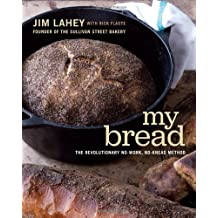 My Bread – The Revolutionary No–Work, No–Knead Method