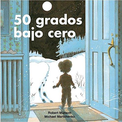 50 Grados Bajo Cero (Munsch for Kids)