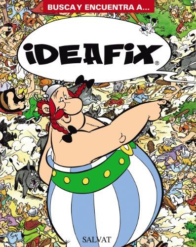 Busca y encuentra a... Ideafix (Castellano - A Partir De 10 Años - Astérix - Especiales)