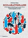 Schlaraffenland: Ein Buch über die tröstliche Wirkung von warmem Milchreis, die Kunst, ein Linsengericht zu kochen, und die Unwägbarkeiten der Liebe