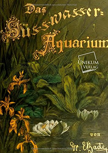 Das Süßwasser-Aquarium