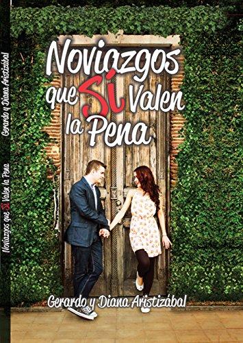 Noviazgos que Sí valen la pena (ISBN nº 0) por Gerardo y Diana Aristizábal