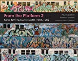 From the Platform 2 - More NYC Subway Graffiti, 1983-1989