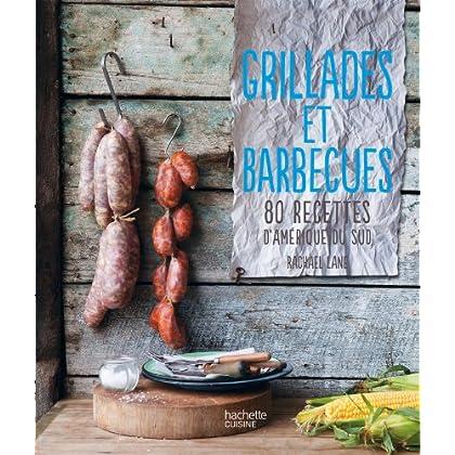 Grillades et barbecues: 80 recettes d'Amérique du sud
