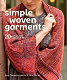Simple Woven Style: 20+ Garments to Weave & Wear