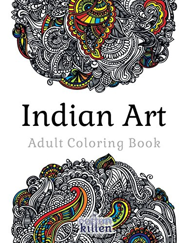 Indian Art - Adult Coloring Book: 49 of the most exquisite designs for a relaxed and joyful coloring time por Cotton Kitten