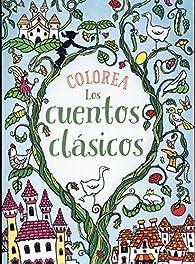Colorea Los cuentos clásicos par Rachel Cloyne