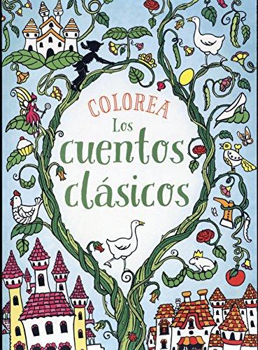 Colorea Los cuentos clásicos (Ocio Y Conocimientos - Juegos Y Pasatiempos)