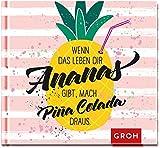 Wenn das Leben dir Ananas gibt, mach Pina Colada draus (Einhorn & Co)