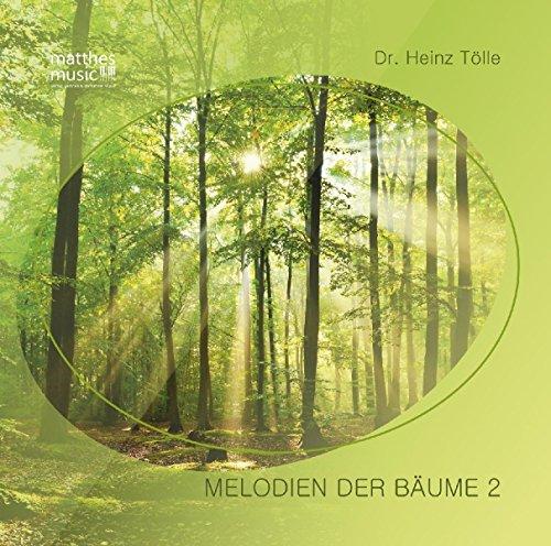 Melodien der Bäume - Teil 2; Volkstümliche Musik von Dr. Heinz Tölle (Inkl. Booklet mit allen Gedichten)