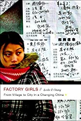 Factory Girls: From Village to City in a Changing China by Leslie T. Chang (2008-10-07)