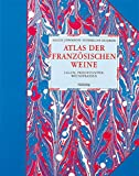 Atlas der französischen Weine (Hallwag Getränke-Atlanten) - Hugh Johnson, Hubrecht Duijker