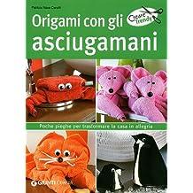 Origami con gli asciugamani. Ediz. illustrata