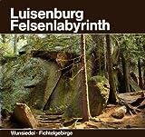 Luisenburg Felsenlabyrinth - Wunsiedel Fichtelgebirge - Elisabeth Jäger, Friedrich Müller