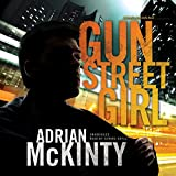 Gun Street Girl: A Detective Sean Duffy Novel, The Troubles, Book 4