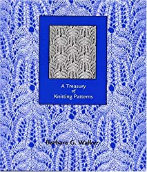 A Treasury of Knitting Patterns by Barbara G. Walker (1998-05-06)