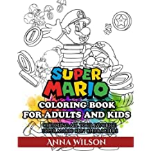 Super Mario Coloring Book for Adults and Kids: Super Mario Coloring Book for Adults and Kids