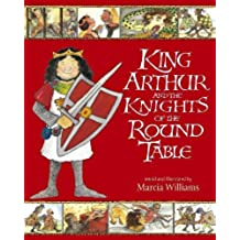 King Arthur and the Knights of the Round Table (Illustrated Classics)