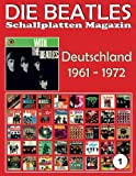 Die Beatles Schallplatten Magazin - Nr. 1 - Deutschland (1961 - 1972): Full Color Discography