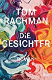 Buchinformationen und Rezensionen zu Die Gesichter: Roman von Tom Rachman