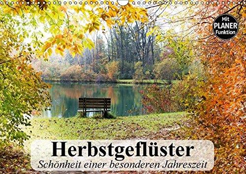 Herbstgeflüster. Schönheit einer besonderen Jahreszeit (Wandkalender 2017 DIN A3 quer): Die romantische Schönheit und Farbenvielfalt des Herbstes (Geburtstagskalender, 14 Seiten)