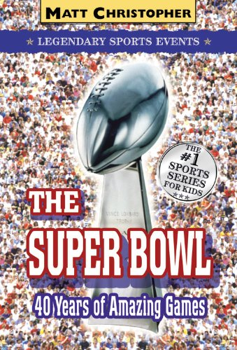 the-super-bowl-legendary-sports-events-matt-christopher-legendary-sports-events