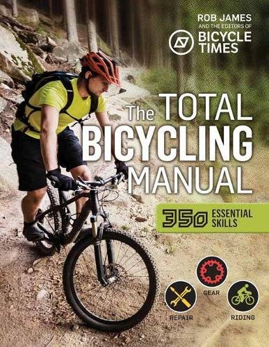 Total Bicycling Manual: 301 Tips for Two-Wheeled Fun (Total Manuals)