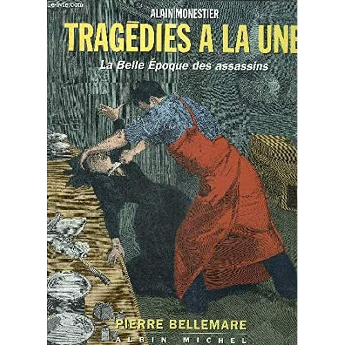 Tragédies à la Une : La Belle Epoque des assassins