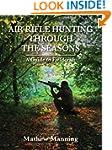 Air Rifle Hunting Through the Seasons...