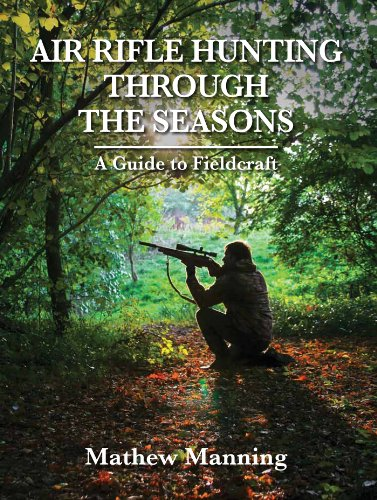Air Rifle Hunting Through the Seasons: A Guide to Fieldcraft
