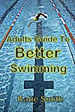 Image de Adults Guide To Better Swimming (English Edition)