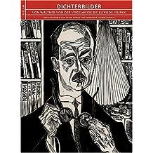 Dichterbilder: Von Walther von der Vogelweide bis Elfriede Jelinek
