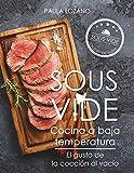 Sous Vide cocina a baja temperatura: El gusto de la cocción al vacío