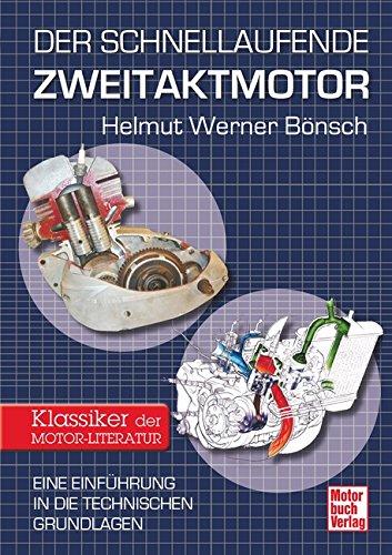 Der schnellaufende Zweitaktmotor: Eine Einführung in die technischen Grundlagen // Reprint der 1. Auflage 2014 (Kfz-treibstoff)