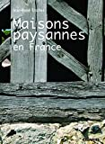 Telecharger Livres Les Maisons paysannes en France (PDF,EPUB,MOBI) gratuits en Francaise