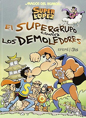 Superlópez. El Supergurpo contra los Demoledores (Magos del Humor 169) (Bruguera Clásica) por Jan