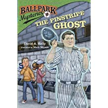 The Pinstripe Ghost (Ballpark Mysteries) by David A. Kelly (2011-02-22)