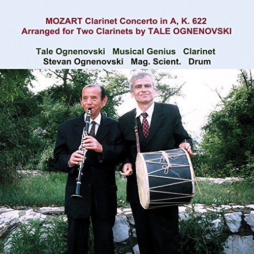Mozart Clarinet Concerto in A, K. 622 Arranged for Two Clarinets by Tale Ognenovski