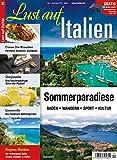 Lust auf Italien - Sommerparadiese 4/2016: Lago d'Iseo - Lago di Garda - Ligurien - Sardinien - San Marino - Marken - Mantua - Südtirol Sarntal